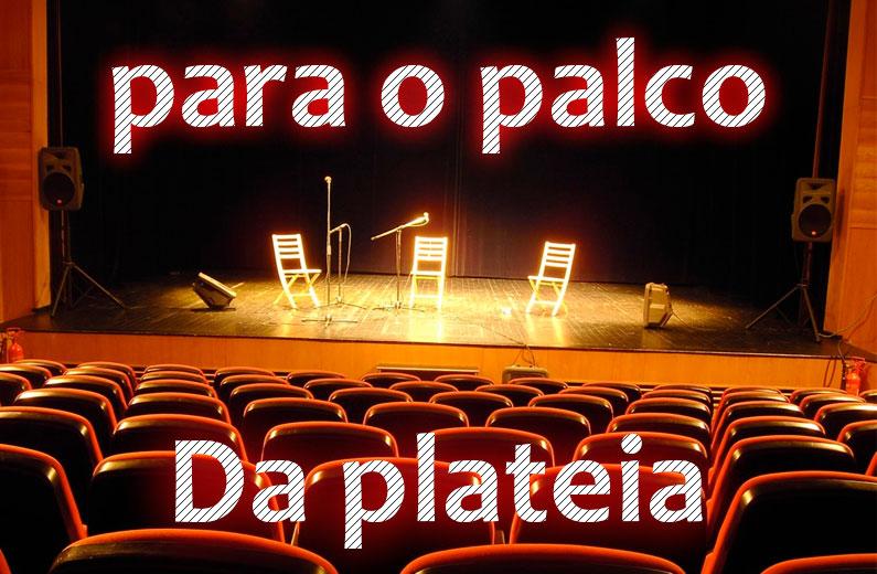 Da plateia para o palco